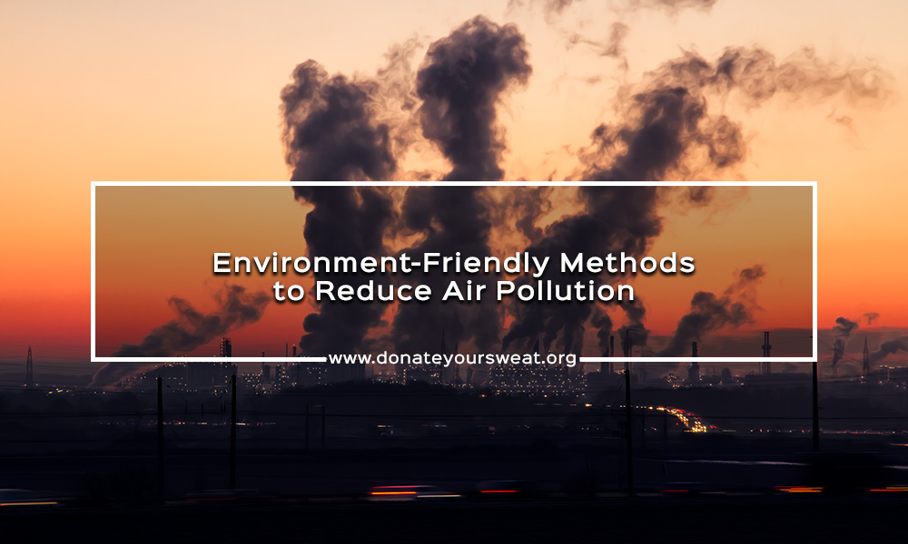 Methods to Reduce Air Pollution